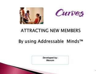 ATTRACTING NEW MEMBERS By using  Addressable  Minds™