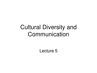 Cultural Diversity and Communication