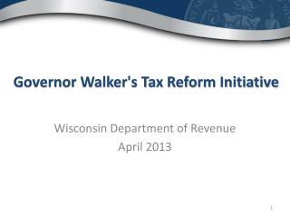 Governor Walker's Tax Reform Initiative
