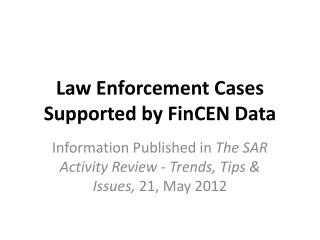 Law Enforcement Cases Supported by FinCEN Data