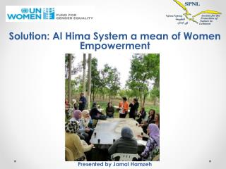 Solution:  Al Hima System a mean of Women  Empowerment Presented by Jamal  Hamzeh