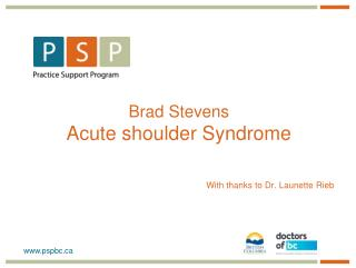 Brad Stevens Acute shoulder Syndrome