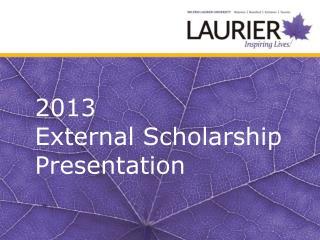 2013  External Scholarship Presentation