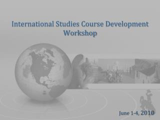 International Studies Course Development Workshop