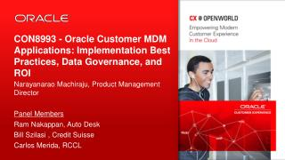 CON8993  -  Oracle Customer MDM Applications: Implementation Best Practices, Data Governance, and ROI