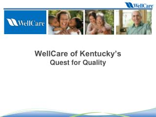 WellCare of Kentucky's   Quest for Quality