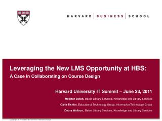 Leveraging the New LMS Opportunity at HBS: