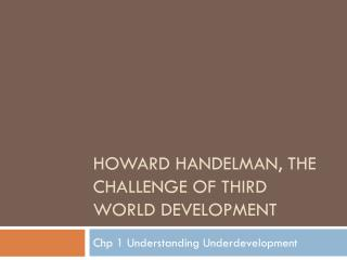 Howard Handelman, The Challenge of Third World Development