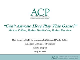 �Can�t Anyone Here Play This Game?� Broken Politics, Broken Health Care, Broken Promises