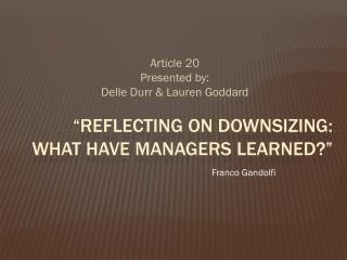 """""""Reflecting on downsizing:    what have managers learned?"""""""