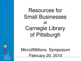 Resources for  Small Businesses at Carnegie Library  of Pittsburgh