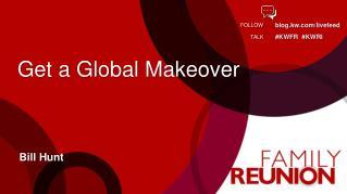 Get a Global Makeover
