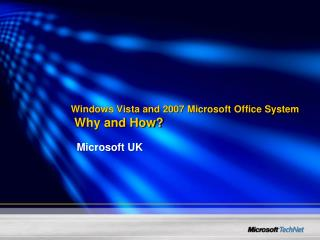 Windows Vista and 2007 Microsoft Office System  Why and How?