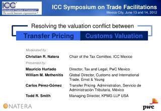 ICC Symposium on Trade Facilitations  Mexico City, June 13 and 14, 2012