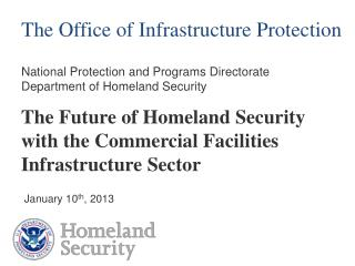 The Future of Homeland Security with the Commercial Facilities Infrastructure Sector