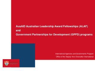 AusAID Australian Leadership Award Fellowships (ALAF)  and  Government  Partnerships for Development (GPFD) programs