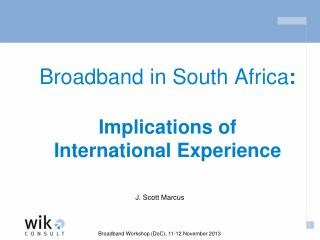 Broadband in South Africa : Implications of  International Experience