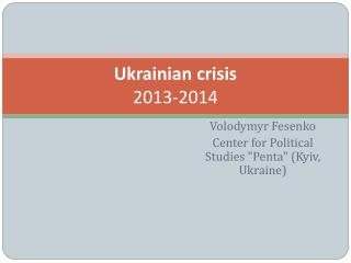 Ukrainian crisis 2013-2014