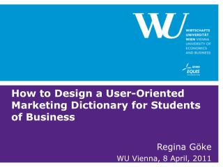 How to  Design a User- Oriented  Marketing  Dictionary for Students of  Business