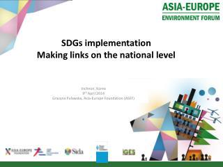 SDGs  implementation Making  links on the national level
