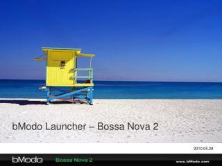 bModo Launcher – Bossa Nova 2