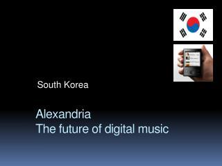 Alexandria  The future of digital music