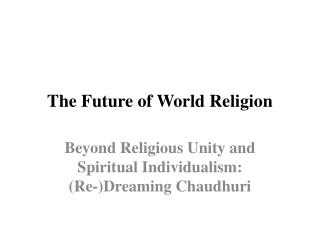 The Future of World Religion