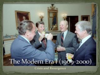 The Modern Era I (1969-2000)
