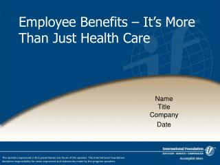 Employee Benefits � It�s More Than Just Health Care