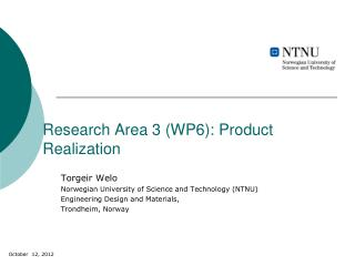 Research Area 3 (WP6):  Product Realization