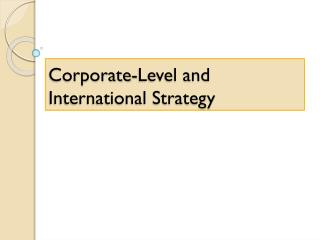 Corporate-Level and International Strategy