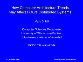 How Computer Architecture Trends May Affect Future Distributed ...