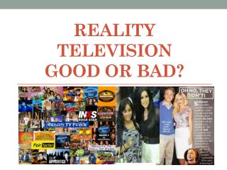 Reality Television Good or bad?