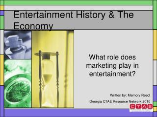 Entertainment History & The Economy