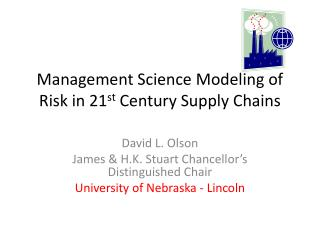 Management Science Modeling of Risk in 21 st  Century Supply Chains