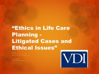 """Ethics in Life Care Planning - Litigated Cases and Ethical Issues"""