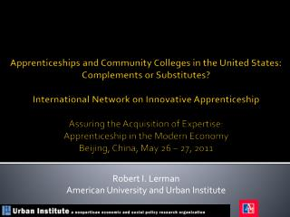 Robert I. Lerman American University and Urban Institute