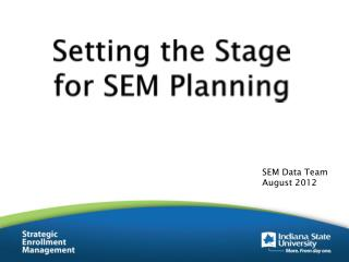 Setting the Stage  for SEM Planning