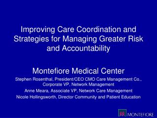 Improving Care Coordination and Strategies for Managing Greater Risk and Accountability Montefiore Medical Center