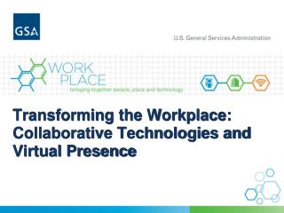 Transforming the Workplace:  Collaborative Technologies and Virtual Presence