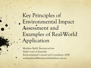 Key Principles of  Environmental Impact Assessment and  Examples of Real-World Applicatio n