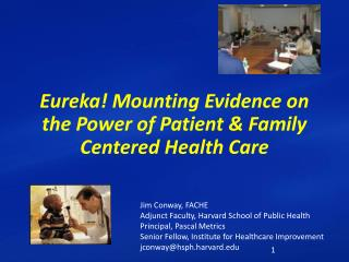 Eureka! Mounting Evidence on the Power of Patient & Family Centered Health Care