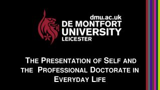 The  P resentation of Self and the  Professional Doctorate in  E veryday  L ife