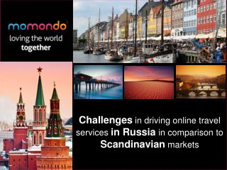 Challenges  in driving online travel services  in Russia  in comparison to  Scandinavian markets