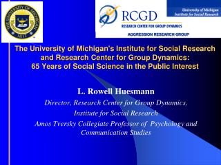 The University of Michigan's Institute for Social Research and Research Center for Group Dynamics: 65 Years of Social S