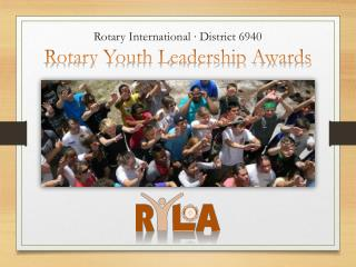 Rotary International ∙ District 6940 Rotary Youth Leadership Awards