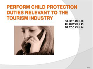 PERFORM CHILD PROTECTION DUTIES RELEVANT TO THE TOURISM INDUSTRY