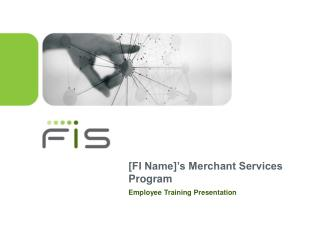[FI Name]'s Merchant Services Program