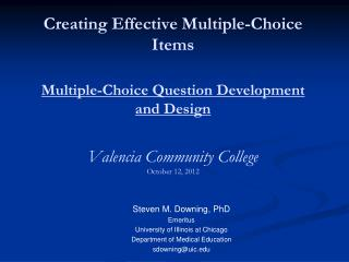 Creating Effective Multiple-Choice  Items Multiple-Choice  Question Development and Design Valencia Community College O