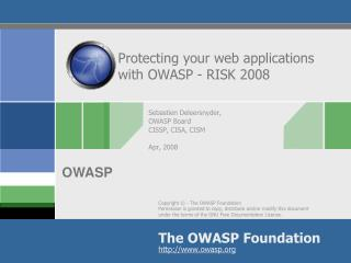 Protecting your web applications with OWASP - RISK 2008